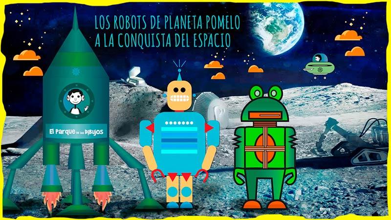 Los dibujos de robots de Planeta Pomelo a la conquista del espacio